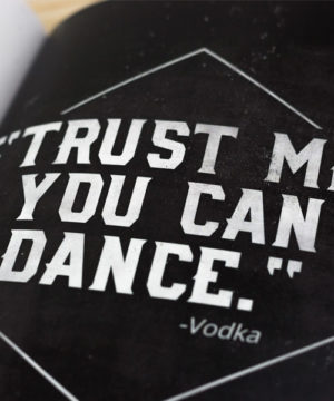Trust me you can dance vodka