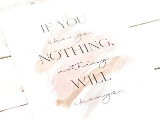 poster if you change nothing nothing will change din a4